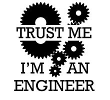 Trust Me I'm An Engineer by Evers21
