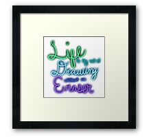 Life is the Art of Drawing without and Eraser- John W. Gardner Framed Print