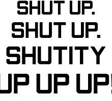 Shutity up! by avocadokingdom