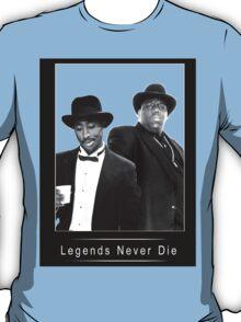 Legends never die TupacBiggie T-Shirt