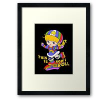 This is How I Roll Framed Print