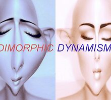 Dimorphic Dynamism by cherylkerkin