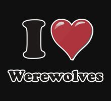 I Love Werewolves by ColaBoy
