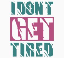 I Don't Get Tired  by harpertcreator