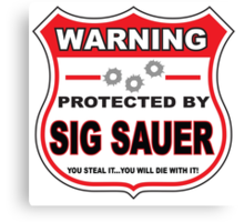 Sig Sauer Protected by Sig Sauer Canvas Print