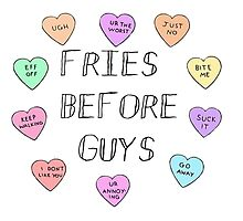 Fries Before Guys by depakchi