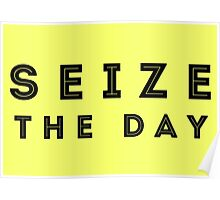 Seize the Day (Inline Black) Poster