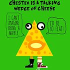 Chester the Cheese Wedge by Uncle McPaint