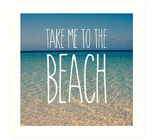 Take Me to the Beach Ocean Summer Blue Sky Sand Art Print