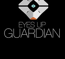 "DESTINY - Ghost ""Eyes up, Guardian"" (WHITE) by WiseOut"