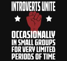 Introverts Unite - Occasionally In Small Groups For Very Limited Periods Of Time - Funny Social Anxiety T Shirt by wordsonashirt