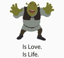 Is love, Is life by ShrekIsLove