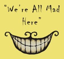 We're all Mad Here Kids Clothes
