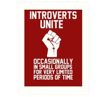 Introverts unite occasionally in small groups for very limited periods of time Art Print