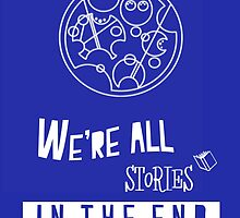 We're all stories in the end by Suri26
