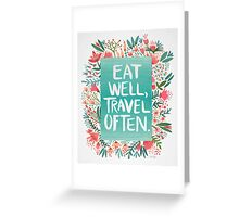 Eat Well, Travel Often – Bouquet Greeting Card