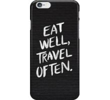 Eat Well, Travel Often – Black iPhone Case/Skin