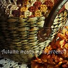 Autumn Basket of Crochet by kellym