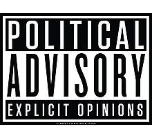 Explicit Opinions Advisory Photographic Print