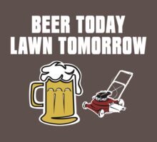 Beer Today, Lawn Tomorrow by just4laughs