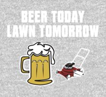 Beer Today, Lawn Tomorrow Kids Clothes