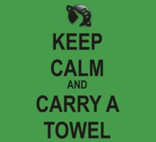 Keep Calm and Carry a Towel by FIRE DRAKE productions.