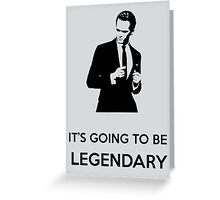 It's Going To Be Legendary Greeting Card