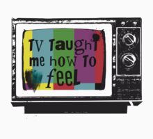 TV Taught Me How to FEEL by K Thomson