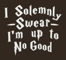 I Solemnly Swear Im Up To No Good by Fitspire Apparel