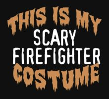 Limited Edition 'This is my scary firefighter costume' Halloween T-Shirt by Albany Retro