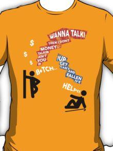 If You Ain't Talkin Money, then I Don't Wanna Talk! T-Shirt