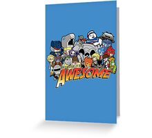 Because it's Awesome! Greeting Card