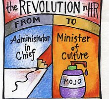 The Revolution in HR: From Administrator in Chief to Minister of Culture by humanworkplace