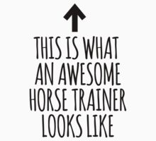 Limited Edition 'This is what an awesome horse trainer looks like' T-Shirt by Albany Retro