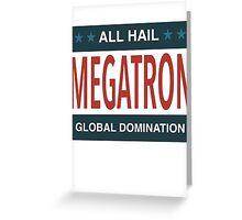 All Hail Megatron - III Greeting Card