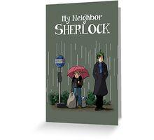My Neighbor Sherlock Greeting Card