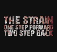 The Strain (One Step Forward Two Step Back) by nardesign