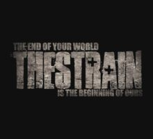 The Strain (The End Of Your World Is The Beginning Of Ours) by nardesign