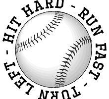Hit Hard Run Fast Turn Left by kwg2200