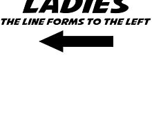 Ladies The line forms to the left by SlubberCub