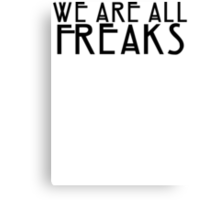 We Are All Freaks - English Canvas Print
