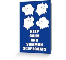 Keep Calm and Summon Scapegoats Greeting Card