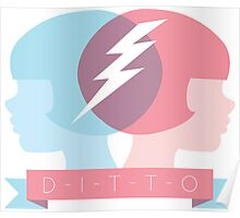 DITTO - Great minds think alike! Poster