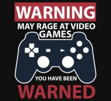 WARNING MAY RAGE AT VIDEO GAMES by RooDesign