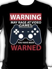WARNING MAY RAGE AT VIDEO GAMES T-Shirt