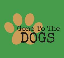 Gone To The Dogs - Black Lettering Design Kids Clothes