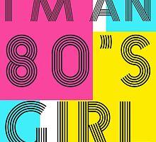 I'm an 80's girl by bogratt
