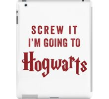 Screw It I'm Going To Hogwarts iPad Case/Skin
