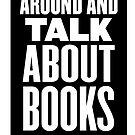 Winter Institute 10 Design Finalist - Yup, We Just Sit Around and Talk About Books  by IndieBound
