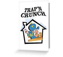 TRAP'N CRUNCH Greeting Card